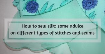 types of stitches and seams for silk