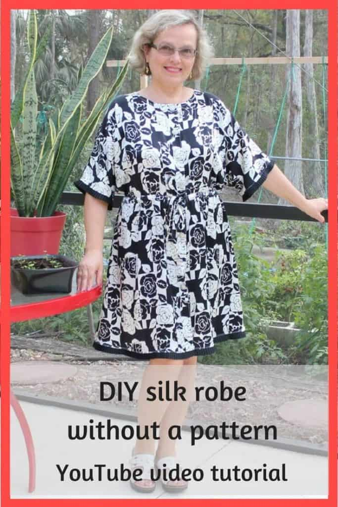 Easy sewing projects, DIY silk robe without a pattern, patternless sewing, beginner sewing projects, learn to sew clothes