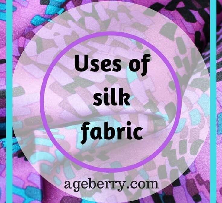 Uses of silk fabric