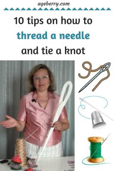 End the hassle of threading hand needles. 10 tips on how to thread a needle and tie a knot.