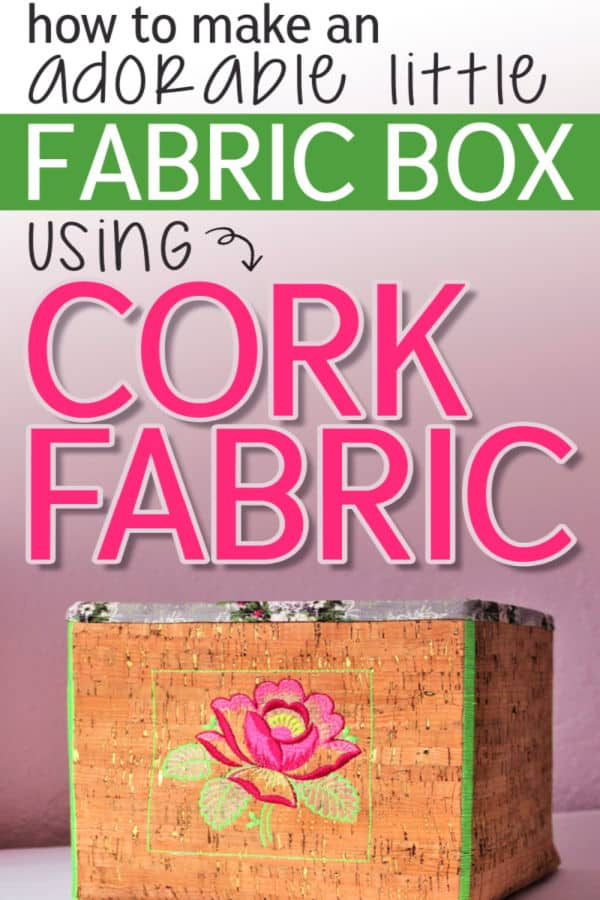 How to sew with cork fabric: fabric bin sewing tutorial