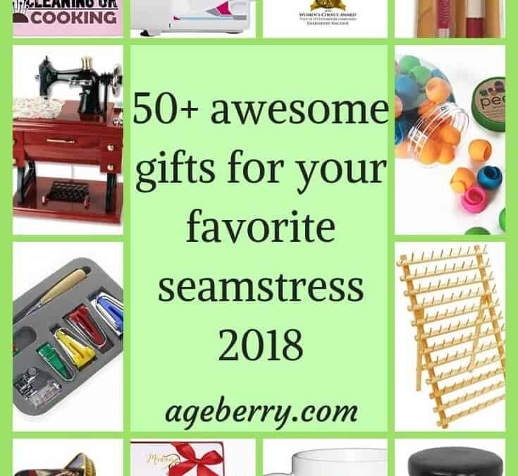 50+ awesome gifts for your favorite seamstress 2018