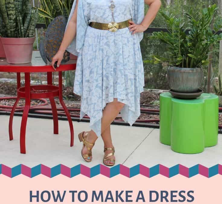 How to make a dress that is stylish, flattering and fun in 30 minutes without a pattern