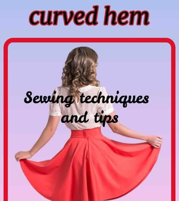 Top 20 simple (and not so simple) ways to sew a curved hem