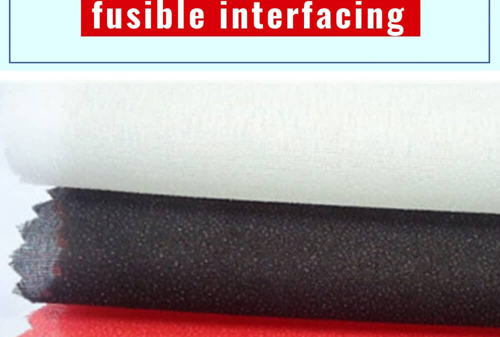 How to use fusible interfacing – tips and tricks