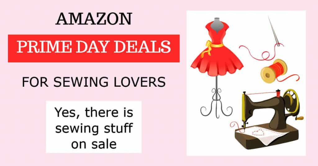 Amazon prime day deals for sewing and craft lovers