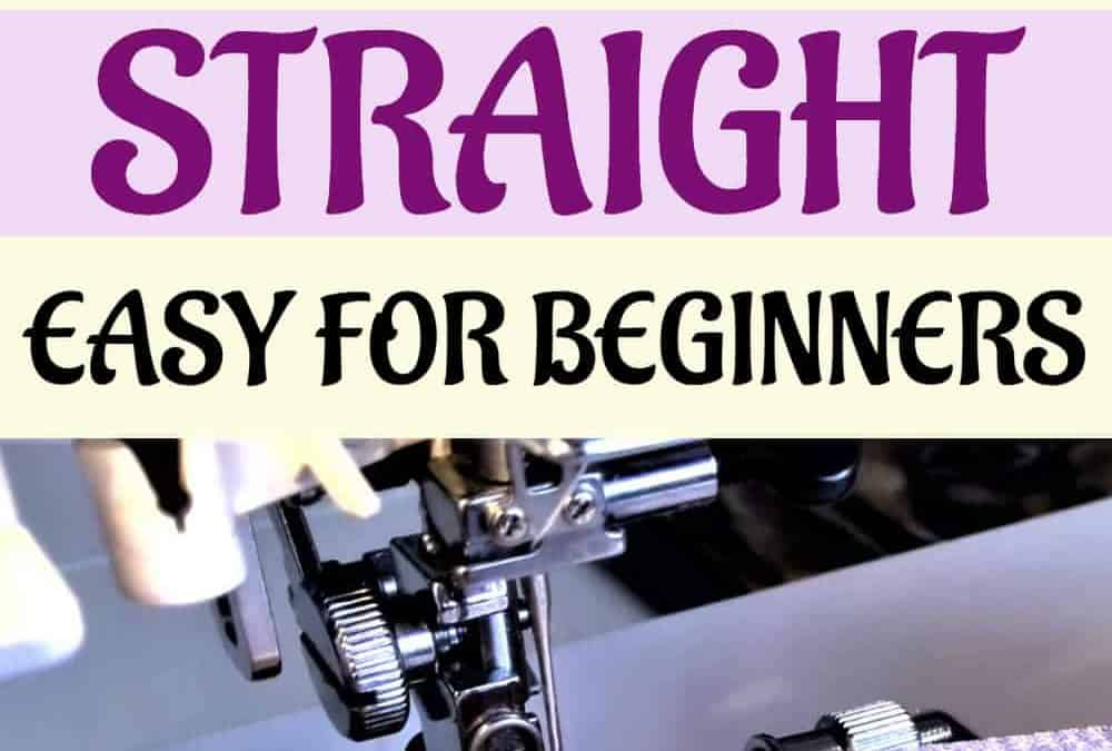 How to sew straight