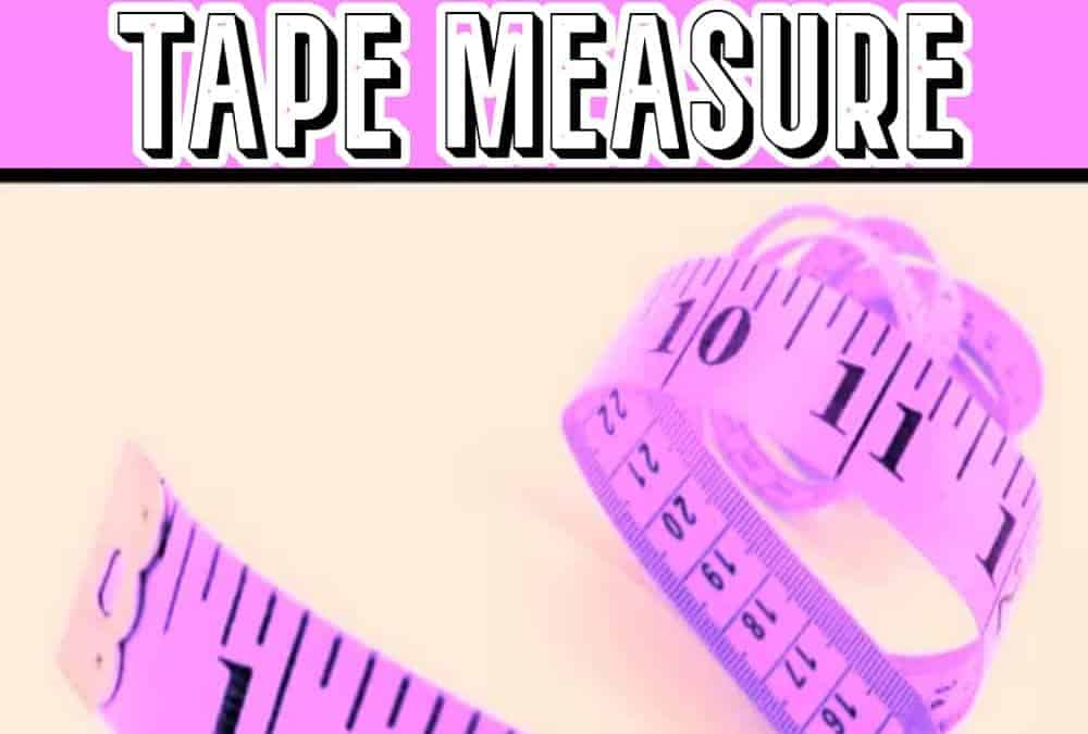All About Tape Measure for Sewing: Ultimate Guide