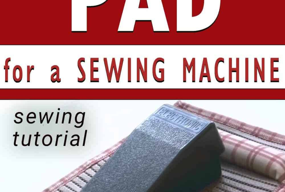 How to sew a non-slip foot pedal pad for a sewing machine