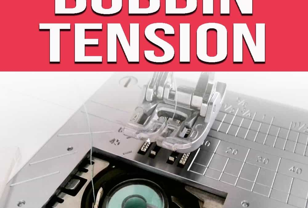 Sewing machine tension guide: everything you need to know about the bobbin tension
