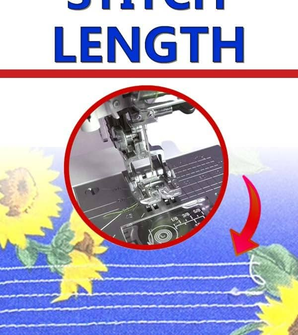 What is the stitch length and how to adjust it for different fabrics – a sewing tutorial