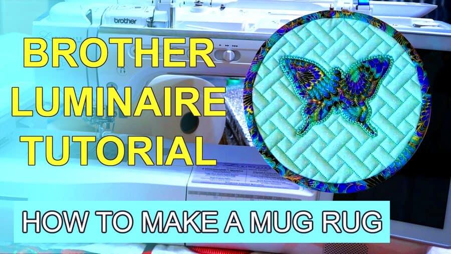 Brother Luminaire tutorial how to make a mug rug